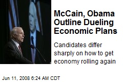 McCain, Obama Outline Dueling Economic Plans