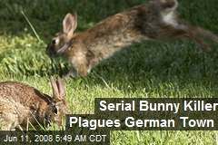 Serial Bunny Killer Plagues German Town