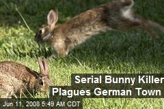 Serial Bunny Killer Plagues German Town