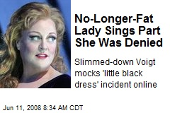 No-Longer-Fat Lady Sings Part She Was Denied