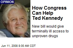 How Congress Can Help Ted Kennedy