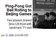 Ping-Pong Got Ball Rolling to Beijing Games