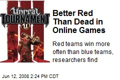 Better Red Than Dead in Online Games