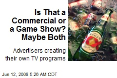 Is That a Commercial or a Game Show? Maybe Both