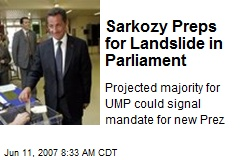Sarkozy Preps for Landslide in Parliament