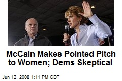 McCain Makes Pointed Pitch to Women; Dems Skeptical