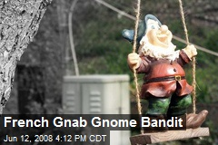 French Gnab Gnome Bandit