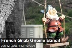 French Gnab Gnome Bandit