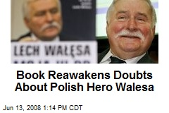 Book Reawakens Doubts About Polish Hero Walesa