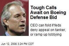 Tough Calls Await on Boeing Defense Bid