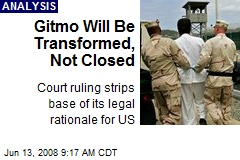 Gitmo Will Be Transformed, Not Closed