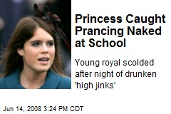 Princess Caught Prancing Naked at School