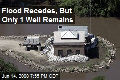 Flood Recedes, But Only 1 Well Remains