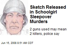 Sketch Released in Schoolgirl Sleepover Murders