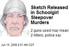 Sketch Released in Schoolgirl Sleepover Murders