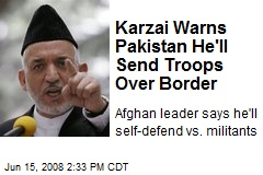 Karzai Warns Pakistan He'll Send Troops Over Border