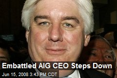 Embattled AIG CEO Steps Down