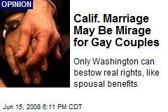 Calif. Marriage May Be Mirage for Gay Couples