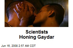 Scientists Honing Gaydar
