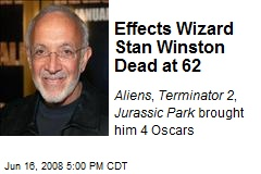 Effects Wizard Stan Winston Dead at 62