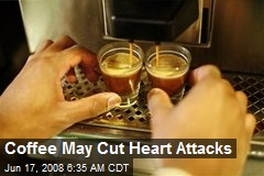 Coffee May Cut Heart Attacks