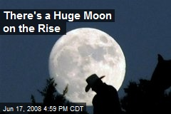 There's a Huge Moon on the Rise