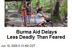 Burma Aid Delays Less Deadly Than Feared