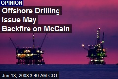 Offshore Drilling Issue May Backfire on McCain