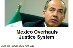 Mexico Overhauls Justice System