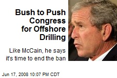 Bush to Push Congress for Offshore Drilling