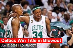 Celtics Win Title in Blowout