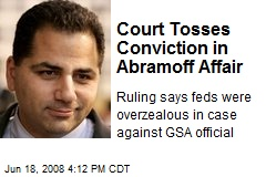 Court Tosses Conviction in Abramoff Affair