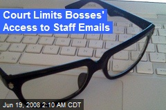 Court Limits Bosses' Access to Staff Emails