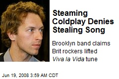 Steaming Coldplay Denies Stealing Song