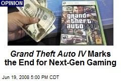 Grand Theft Auto IV Marks the End for Next-Gen Gaming