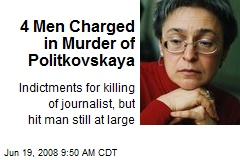 4 Men Charged in Murder of Politkovskaya