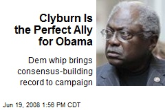 Clyburn Is the Perfect Ally for Obama