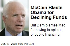 McCain Blasts Obama for Declining Funds