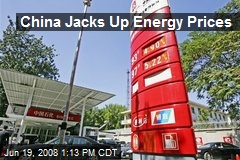 China Jacks Up Energy Prices