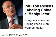 Paulson Resists Labeling China a 'Manipulator'