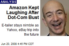 Amazon Kept Laughing After Dot-Com Bust
