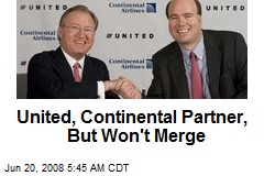 United, Continental Partner, But Won't Merge