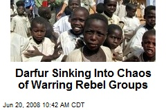 Darfur Sinking Into Chaos of Warring Rebel Groups