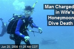 Man Charged in Wife's Honeymoon Dive Death