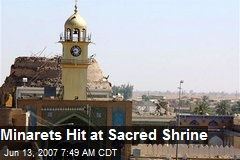 Minarets Hit at Sacred Shrine