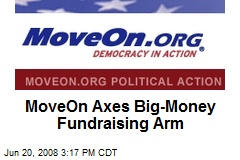 MoveOn Axes Big-Money Fundraising Arm