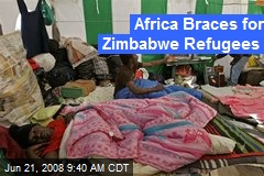 Africa Braces for Zimbabwe Refugees