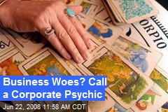 Business Woes? Call a Corporate Psychic