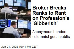Broker Breaks Ranks to Rant on Profession's 'Gibberish'