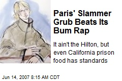 Paris' Slammer Grub Beats Its Bum Rap